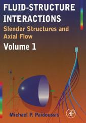 Fluid-Structure Interactions: Slender Structures and Axial Flow, Volume 1