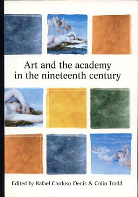 Art and the Academy in the Nineteenth Century PDF