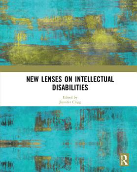 New Lenses on Intellectual Disabilities PDF