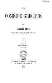 La comédie grecque: Volume1