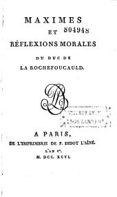 Maximes et réflexions morales du duc de La Rochefoucauld. [Notice par Suard]