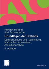 Grundlagen der Statistik: Datenerfassung und -darstellung, Maßzahlen, Indexzahlen, Zeitreihenanalyse, Ausgabe 8