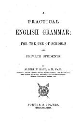 A Practical English Grammar: For the Use of Schools and Private Students