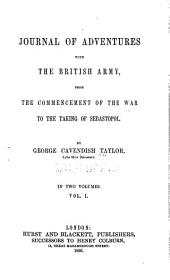 Journal of Adventures with the British Army, from the Commencement of the War to the Taking of Sebastopol ...
