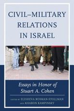 Civil   Military Relations in Israel PDF