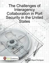 The Challenges of Interagency Collaboration In Port Security in the United States