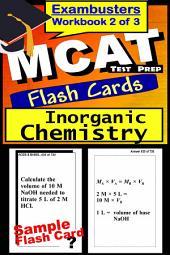 MCAT Test Prep Inorganic Chemistry Review--Exambusters Flash Cards--Workbook 2 of 3: MCAT Exam Study Guide