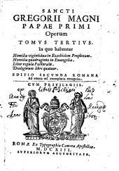 Opera: In quo habentur Homiliae vigintiduae in Ezechielem Prophetam ...