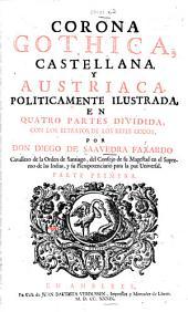 Obras, que contienen: Idea de un principe politico Christiano, la Republica litteraria y Corona Gothica, Volumen 2