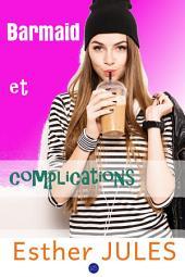 Barmaid et complications