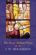 The Art of Biblical Prayer