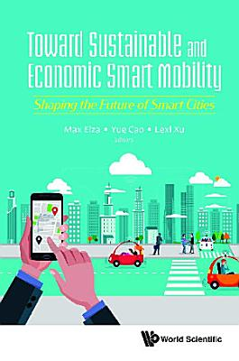 Toward Sustainable And Economic Smart Mobility  Shaping The Future Of Smart Cities PDF