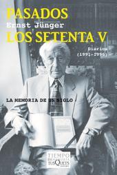 Pasados los setenta V: Diarios (1991-1996)