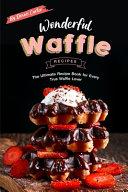 Wonderful Waffle Recipes