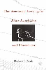 The American Love Lyric After Auschwitz and Hiroshima