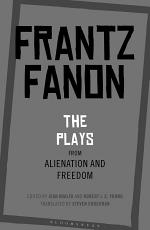 The Plays from Alienation and Freedom
