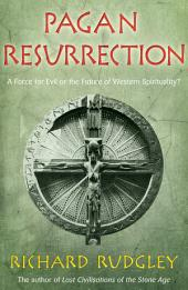 Pagan Resurrection: A Force for Evil or the Future of Western Spirituality?