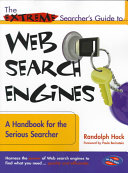 The Extreme Seacher s Guide to Web Search Engines Book