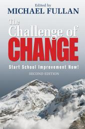 The Challenge of Change: Start School Improvement Now!, Edition 2
