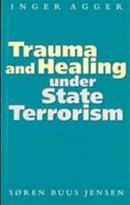Trauma and Healing Under State Terrorism PDF
