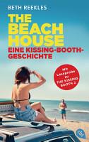 The Beach House   Eine Kissing Booth Geschichte PDF