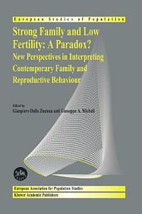 Strong family and low fertility:a paradox? Book