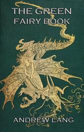 The Green Fairy Book (Illustrated & Annotated Edition)
