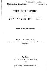 The Euthyphro and Menexenus of Plato: Ed. for the Use of Schools