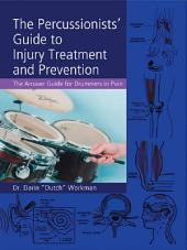 The Percussionists' Guide to Injury Treatment and Prevention: The Answer Guide to Drummers in Pain