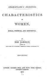 Shakspeare's Heroines: Characteristics of Women, Moral, Political, and Historical, Volume 11