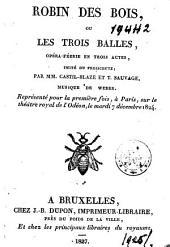 Robin des Bois, ou Les trois balles: opéra féerie en trois actes