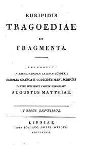Euripides tragoediae et fragmenta: Volume 7