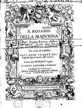 Il Rosario della Madonna poema eroico del sig.r Capoleone Guelfucci da Citta di Castello dato alle stampe da i figliuoli dopo la morte dell'autore,...