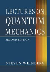 Lectures on Quantum Mechanics: Edition 2