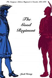 The Good Regiment: The Carignan-Sali�res Regiment in Canada, 1665-1668