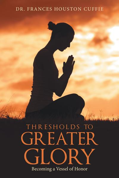 Download Thresholds to Greater Glory Book