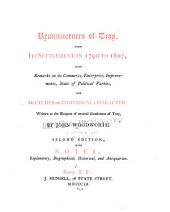 Reminiscences of Troy, from Its Settlement in 1790 to 1807: With Remarks on Its Commerce, Enterprise, Improvements, State of Political Parties, and Sketches of Individual Character ; Written at the Request of Several Gentlemen of Troy