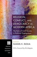 Religion  Conflict  and Democracy in Modern Africa PDF