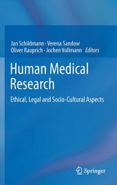 Human Medical Research: Ethical, Legal and Socio-Cultural Aspects