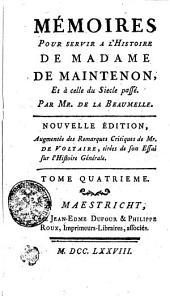 Mémoires Pour Servir A L'Histoire De Madame De Maintenon, Et à celle du Siecle passé: Tome Quatrieme, Volume4