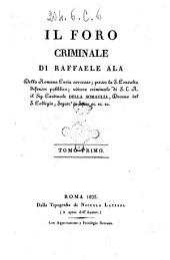 Il foro criminale di Raffaele Ala della romana curia avvocato ... Tomo primo -[ottavo]: Volume 1