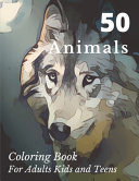 50 Animals Coloring Book for Adults Kids and Teens