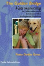The Golden Bridge: Selecting and Training Assistance Dogs for Children with Social, Emotional, and Educational Challenges