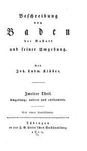 Beschreibung von Baden bei Rastatt und seiner Umgebung: Umgebung, nähere und entferntere, Band 2