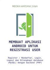 Membuat Aplikasi Android Untuk Registrasi User: Register / Mendaftar, Login, Logout dan Dilengkapi database (MySQL) dengan backend (PHP)