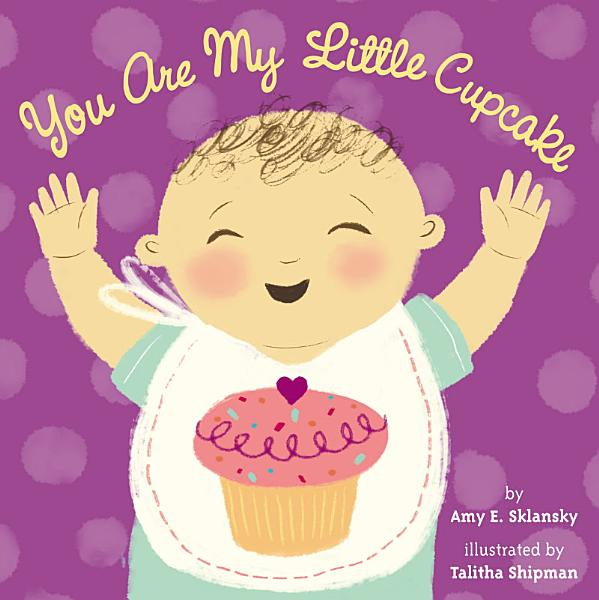 Download You Are My Little Cupcake Book