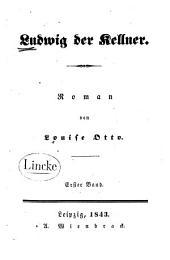 Ludwig der Kellner: Roman, Band 1