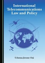 International Telecommunications Law and Policy