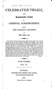 Celebrated Trials and Remarkable Cases of Criminal Jurisprudence from the Earliest Records to the Year 1825: Volume 2