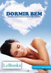 Dormir bem - Maneiras eficazes de acabar com a insônia